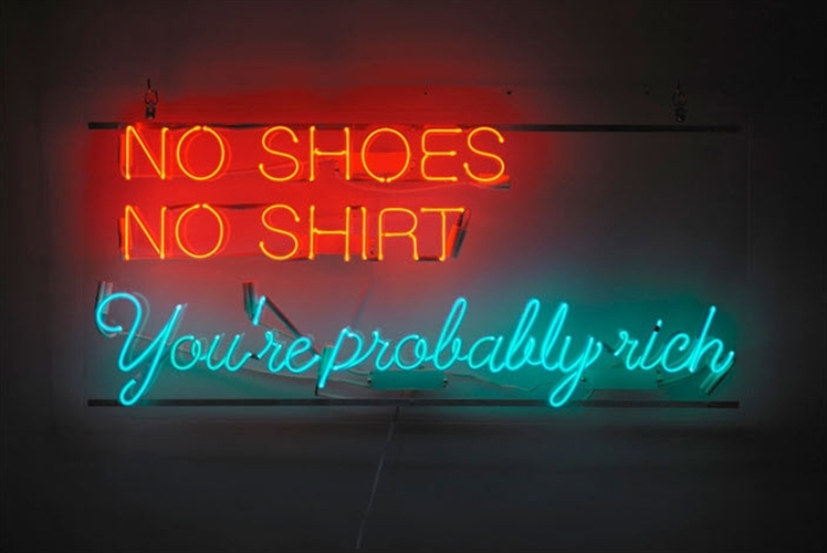 Alejandro Diaz, No Shoes, No Shirt, You're Probably Rich, 2012; neon letters, transformer, acrylic panel, 21.25 x 45 inches; edition of 5
